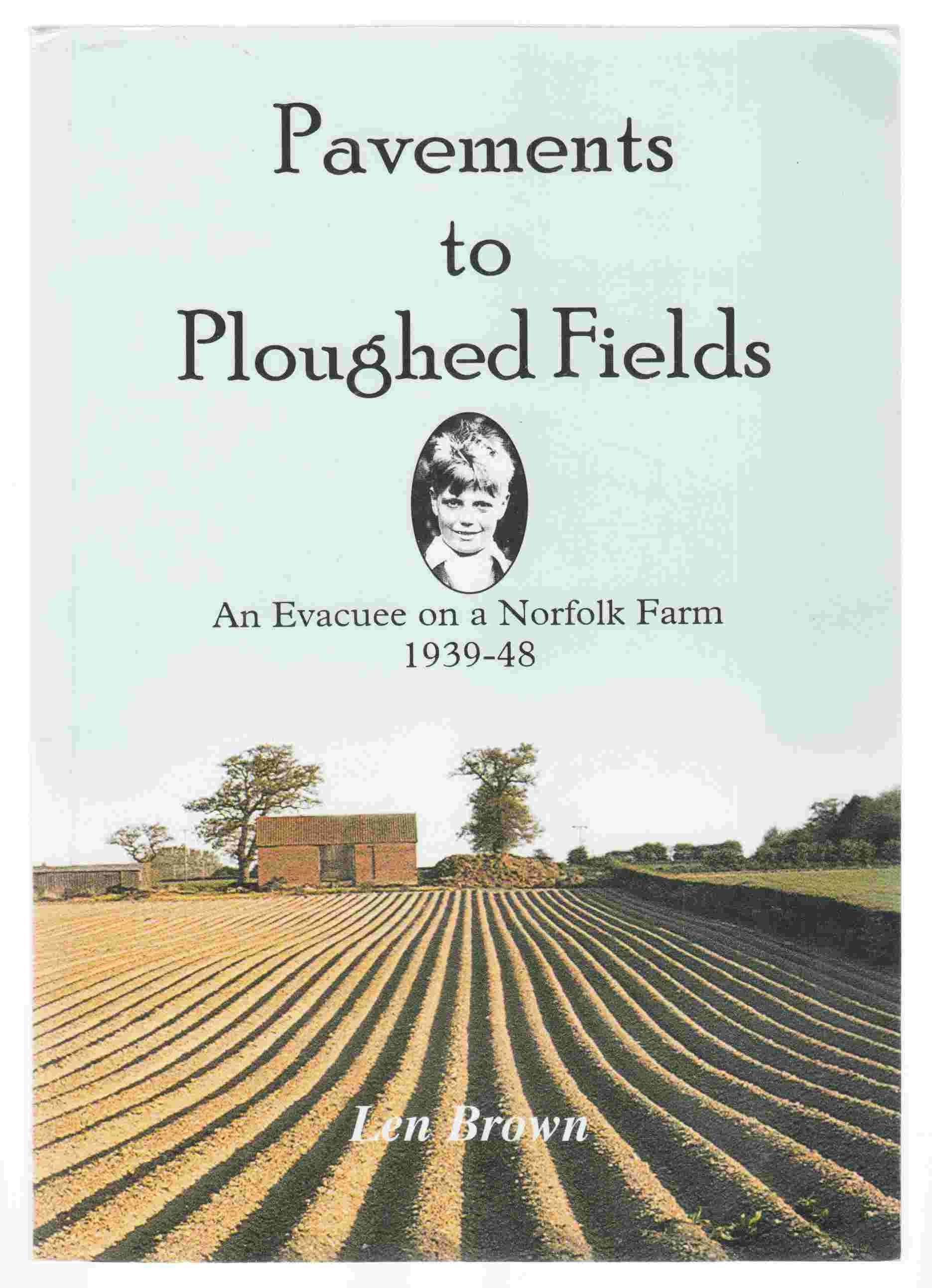 Image for Pavements to Ploughed Fields An Evacuee on a Norfolk Farm 1939-1948