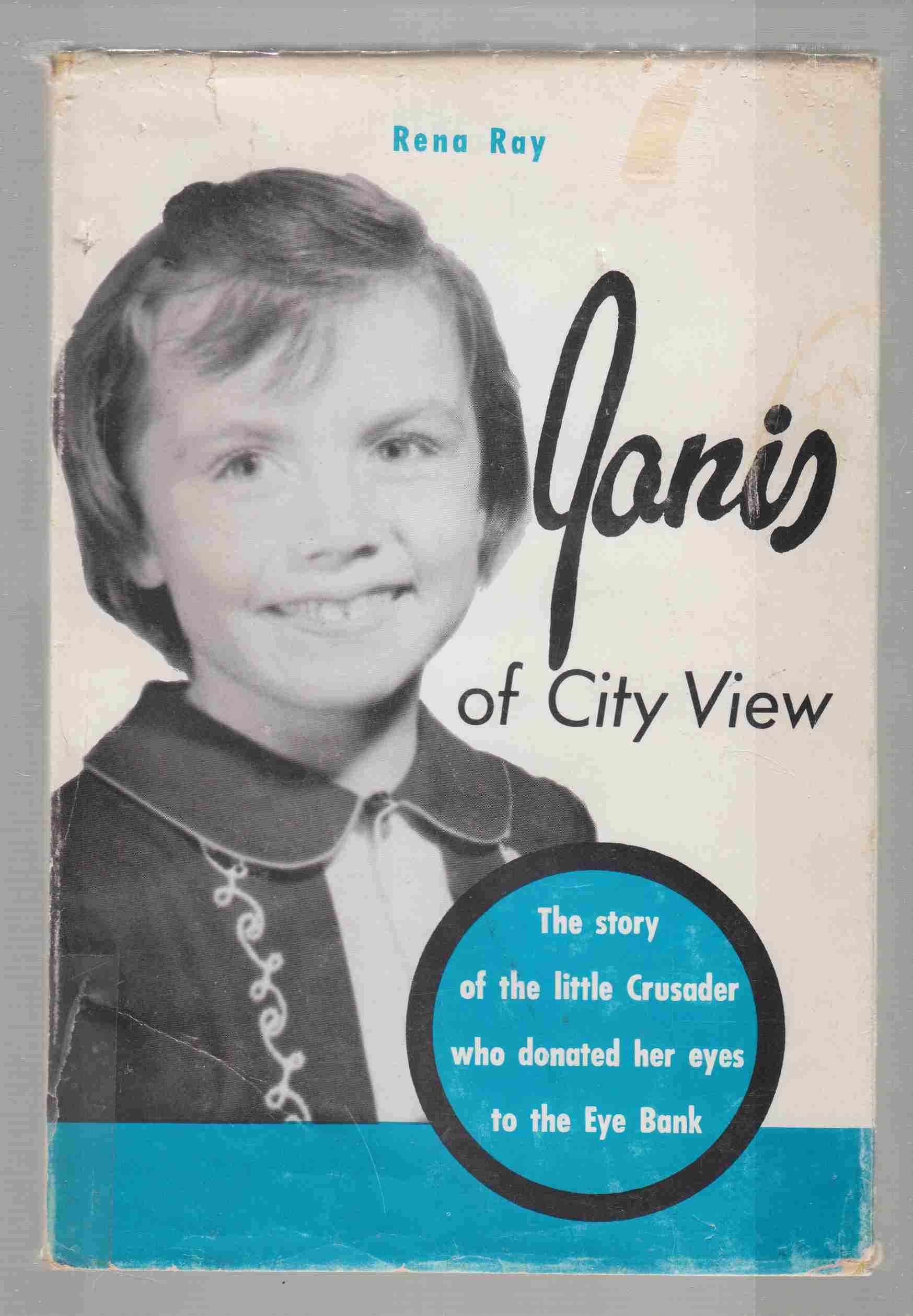 Image for Janis of City View The Story of the Little Crusader Who Donated Her Eyes to the Eye Bank