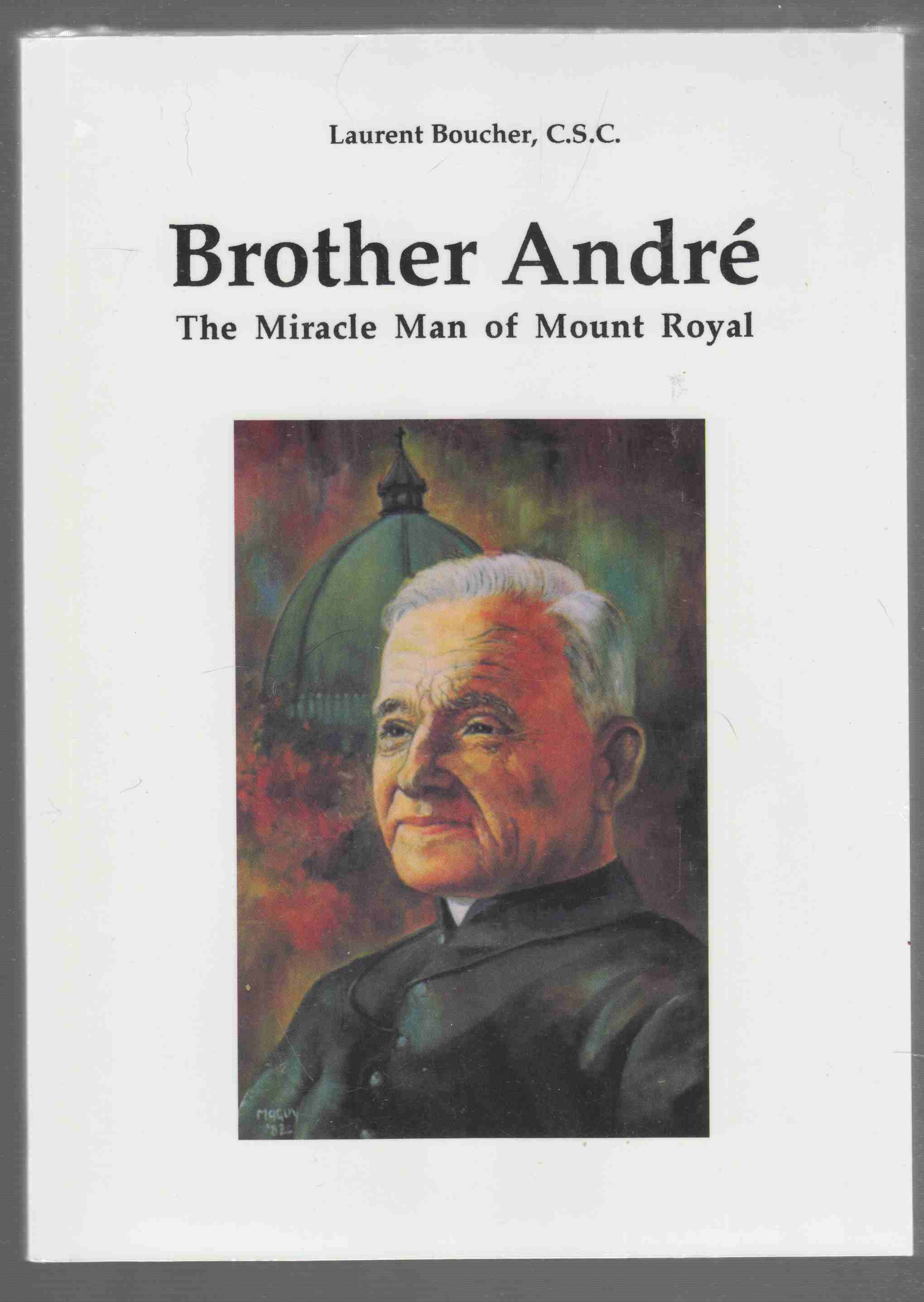 Image for Brother Andre The Miracle Man of Mount Royal