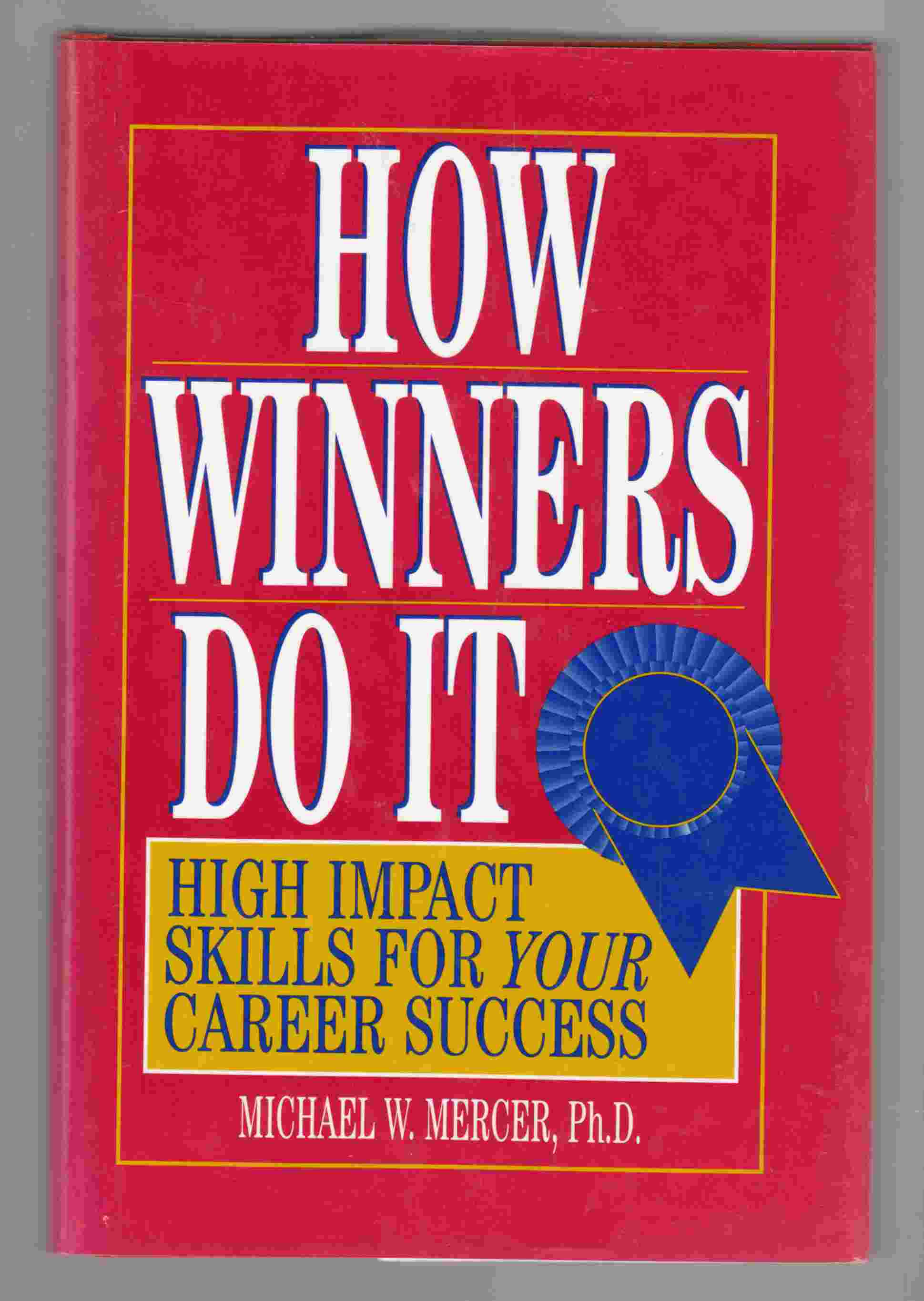 Image for How Winners Do It: High Impact Skills for Your Career Success