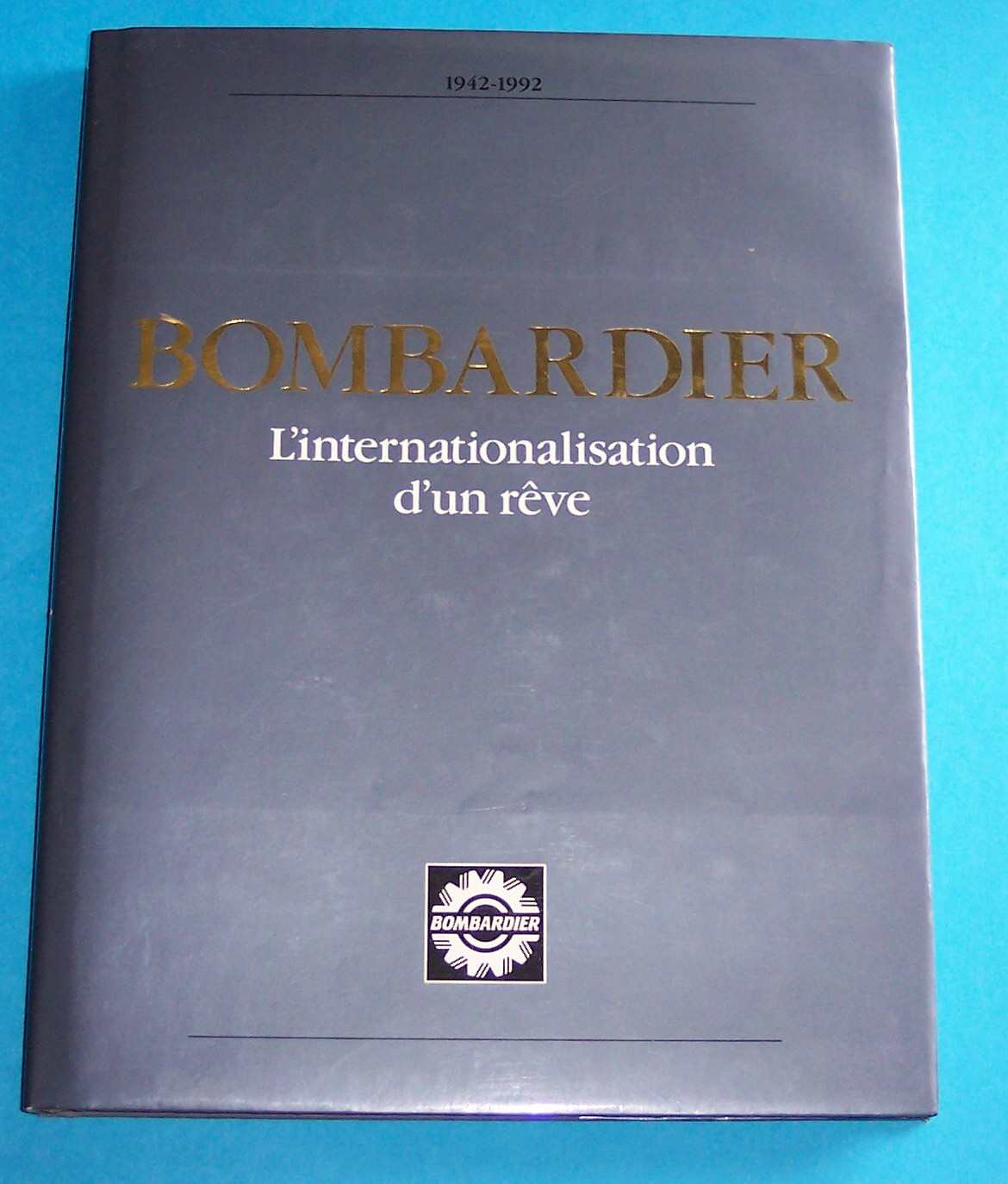 Image for Bombardier : L'Internationalisation d'un Reve