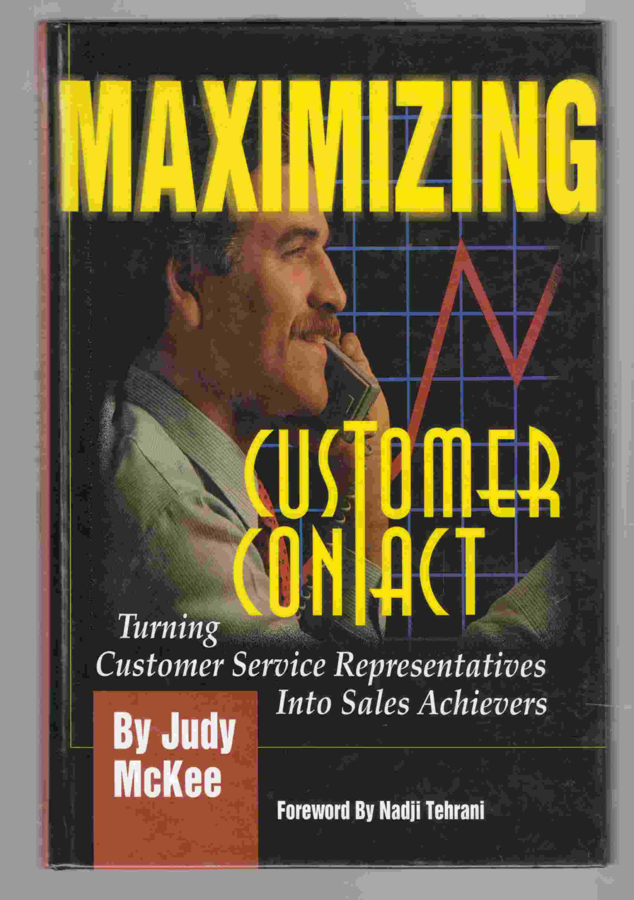 Image for Maximizing Customer Contact: Turning Customer Service Representatives Into Sales Achievers
