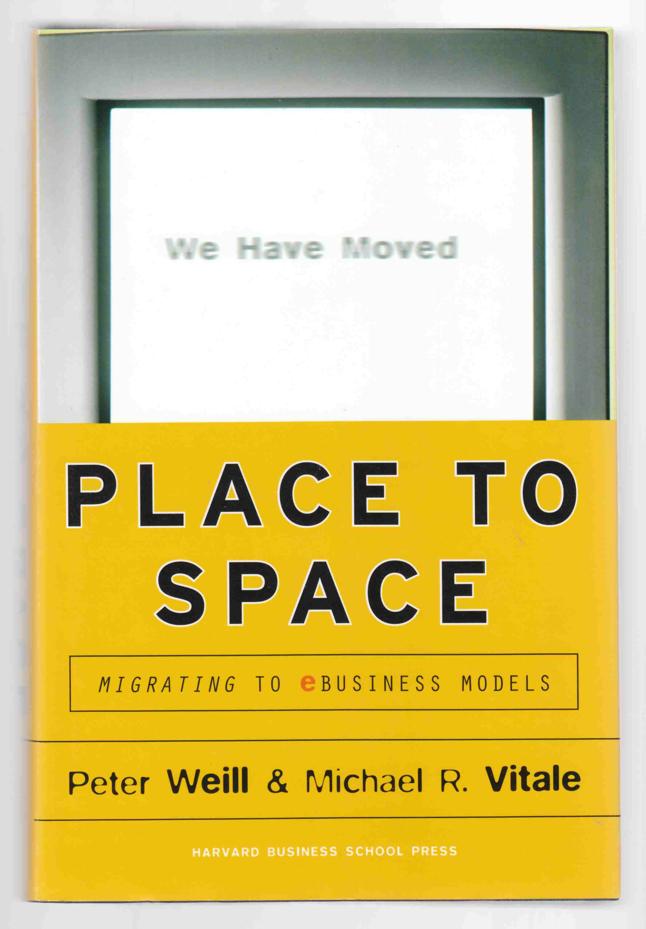 Image for Place to Space: Migrating to e-Business Models