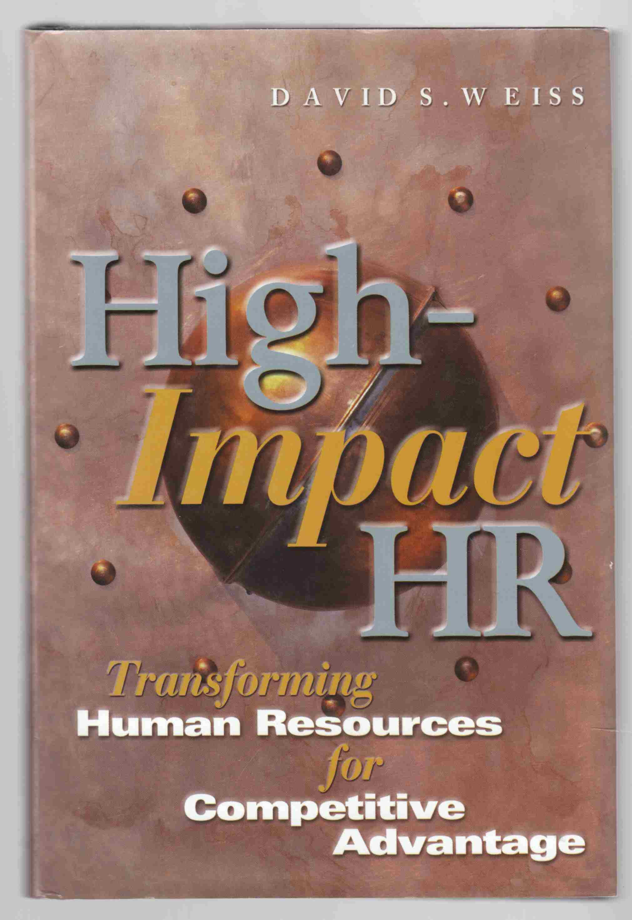 Image for High Impact HR Transforming Human Resources for Competitive Advantage