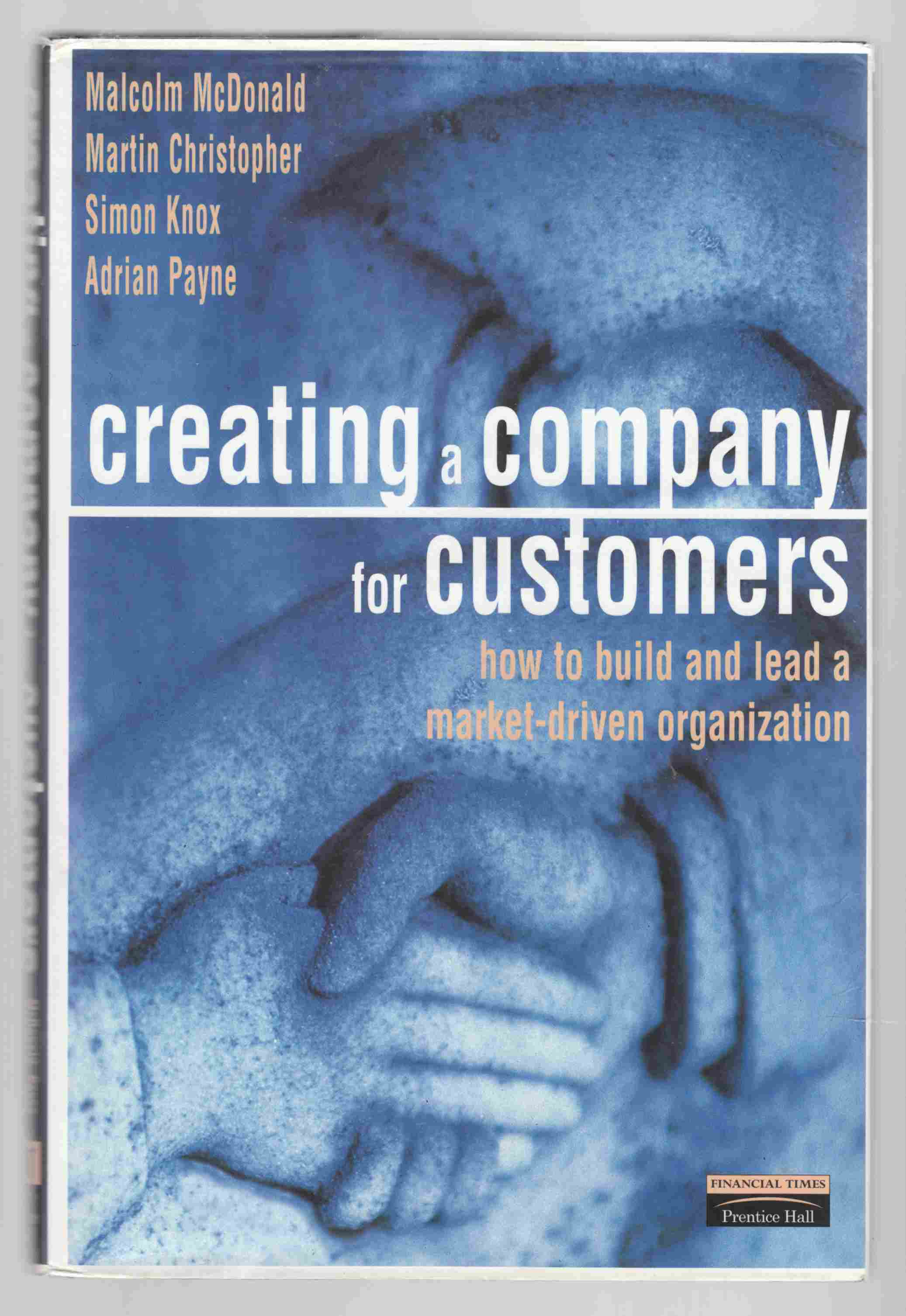Image for Creating a Company for Customers How to Build and Lead a Market-Driven Organization