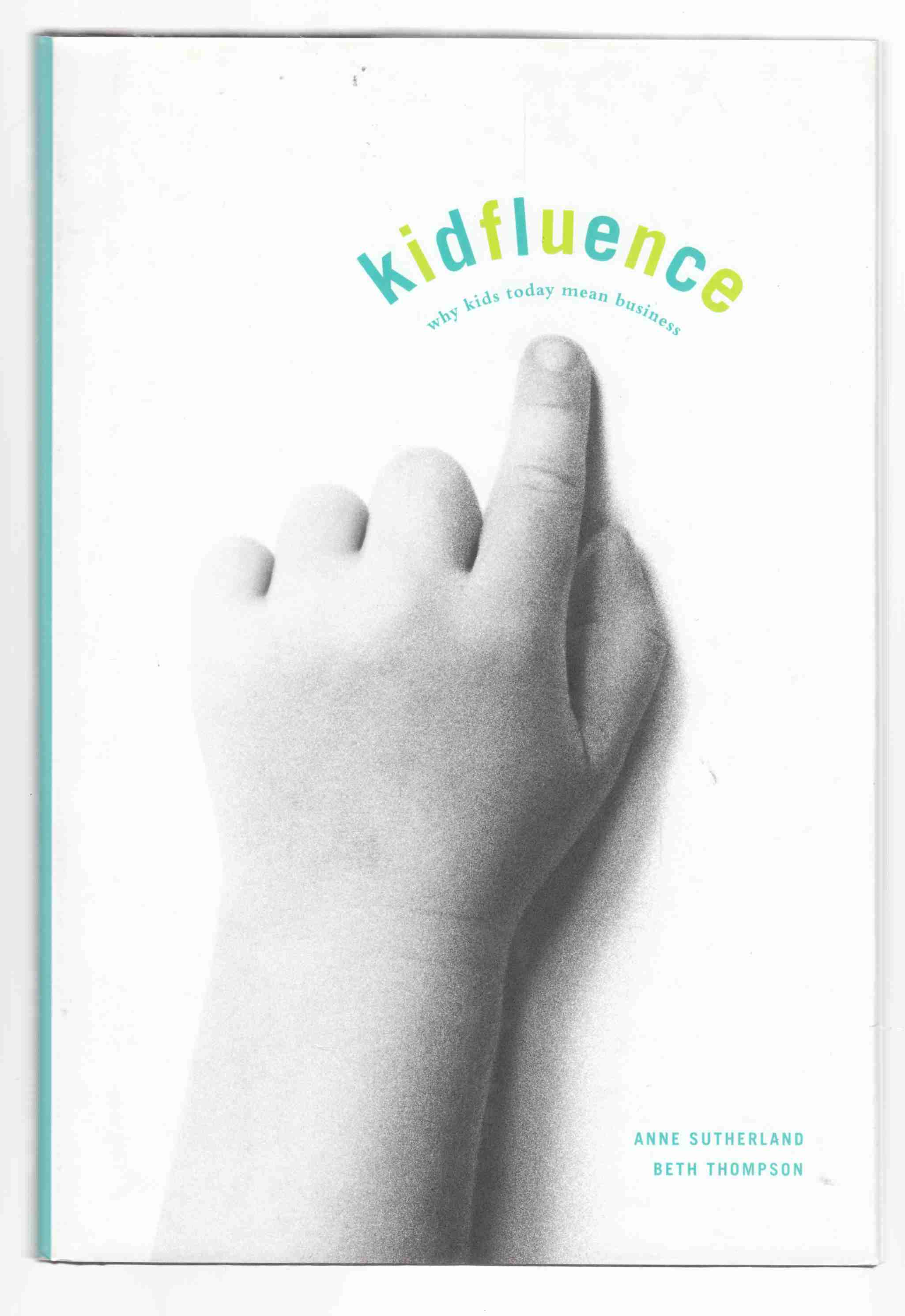 Image for Kidfluence Why Kids Mean Business