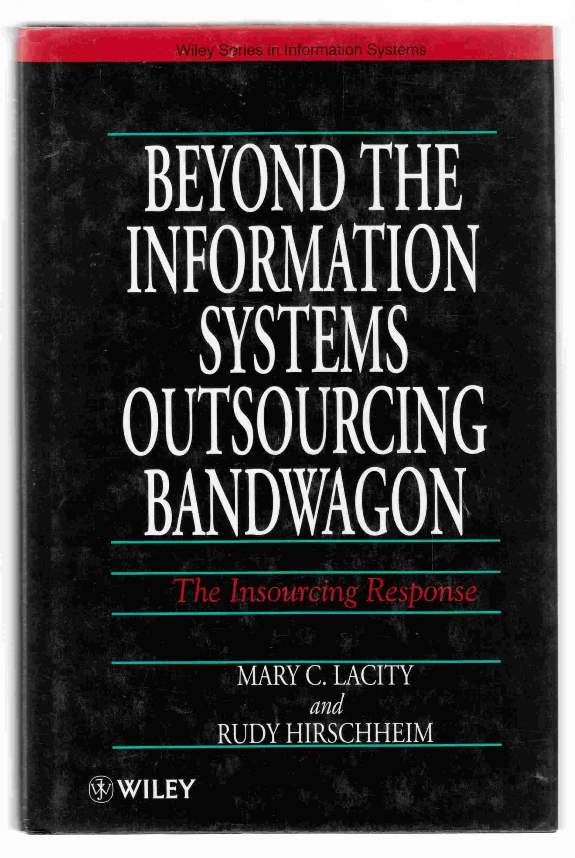 Image for Beyond the Information Systems Outsourcing Bandwagon The Insourcing Response