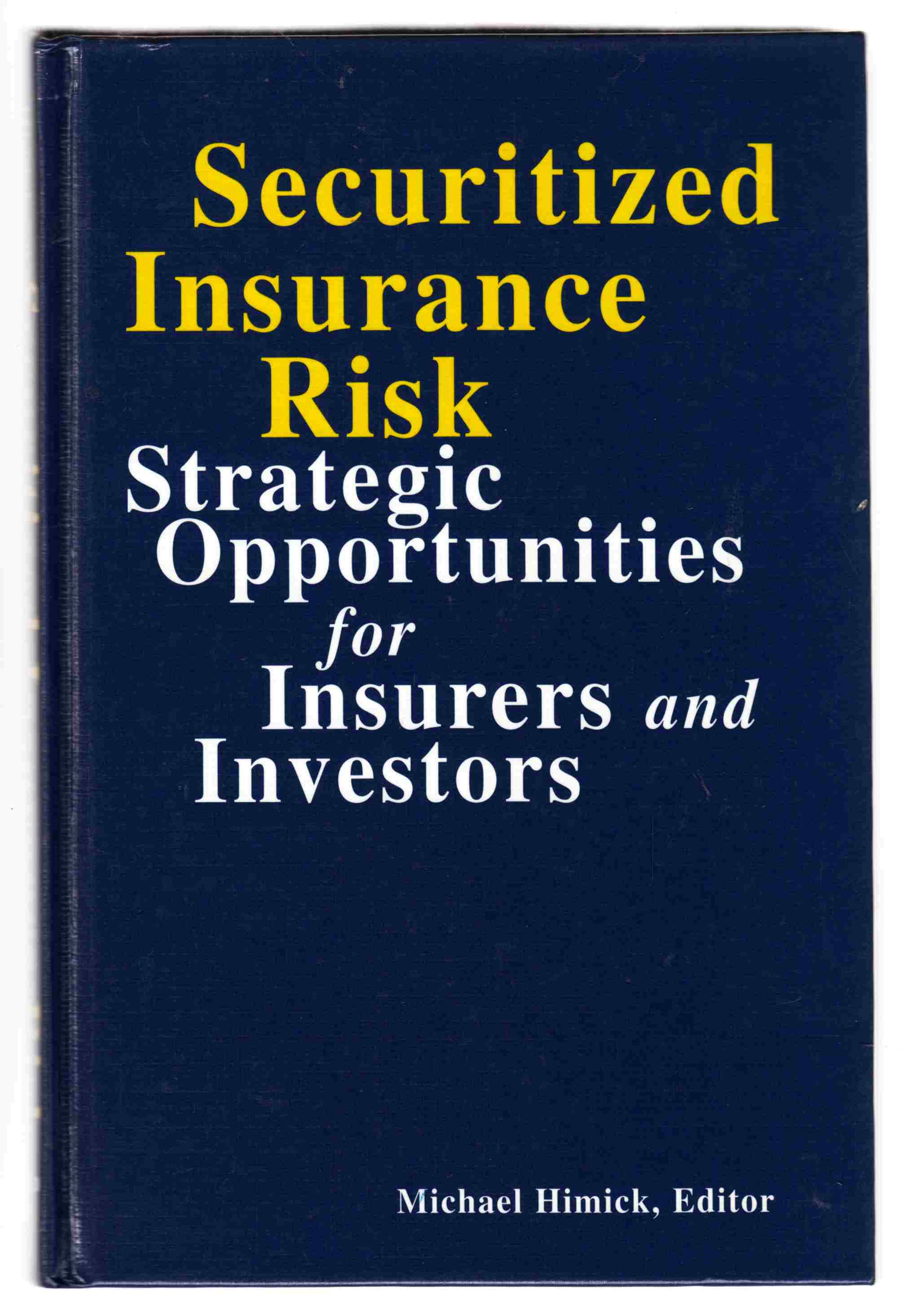 Image for Securitized Insurance Risk Strategic Opportunities for Insurers and Investors