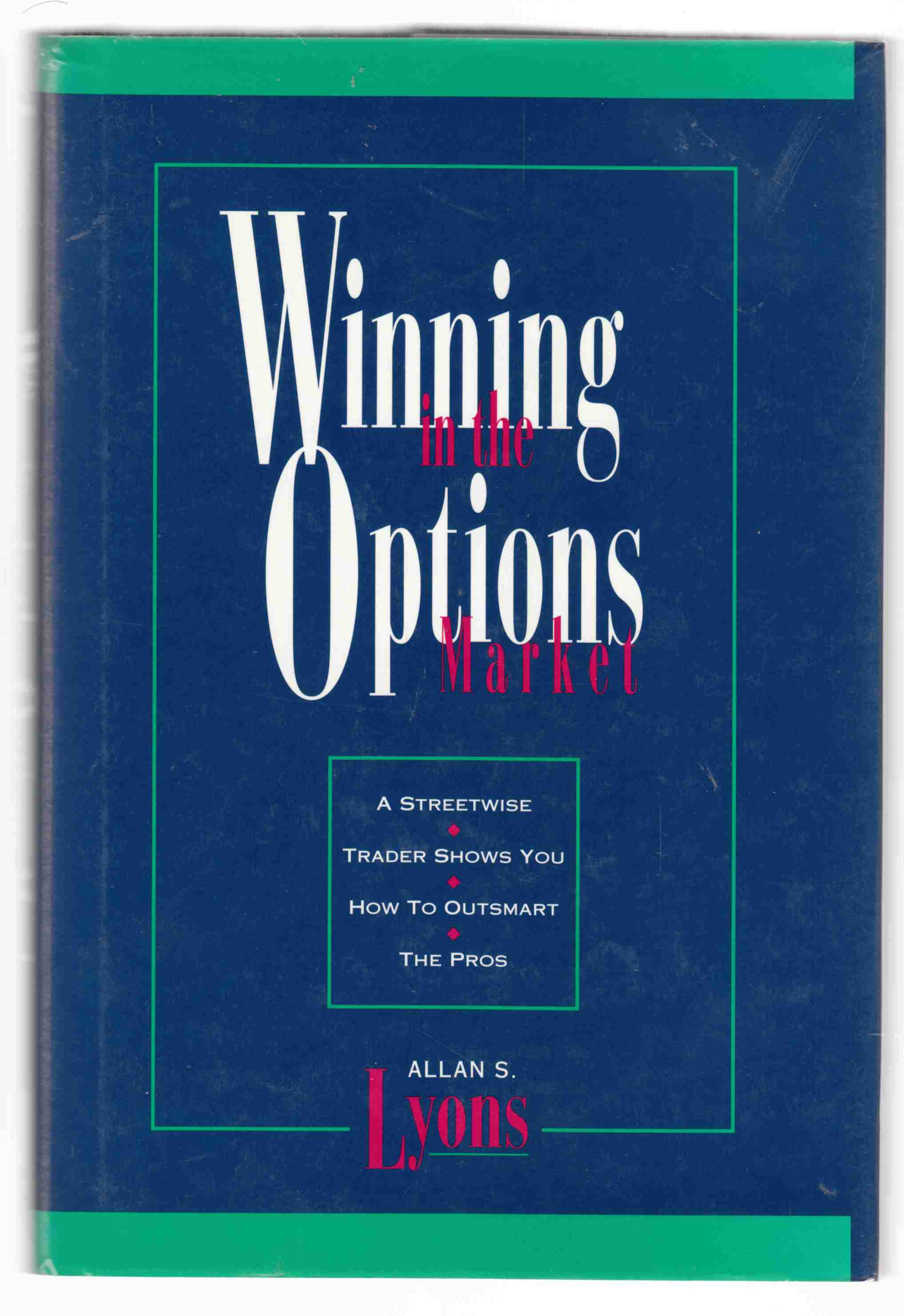 Image for Winning in the Options Market A Streetwise Trader Shows You How to Outsmart the Pros