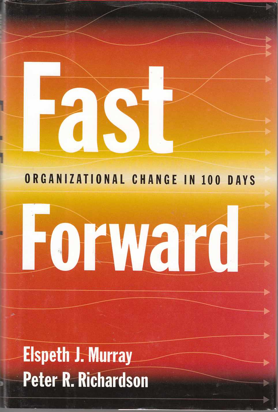 Image for Fast Forward Organizational Change in 100 Days