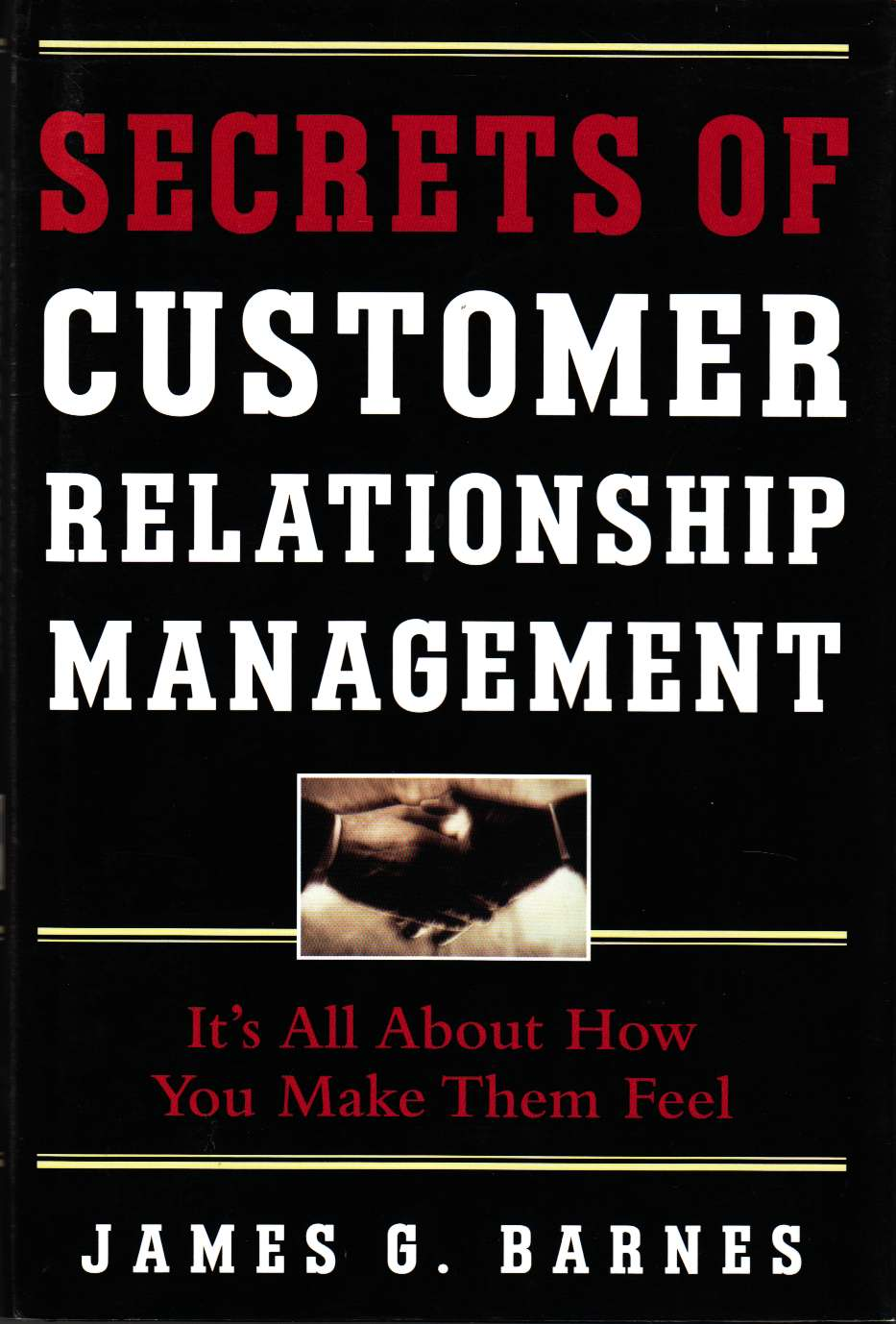 Image for Secrets of Customer Relationship Management It's all about How You Make Them Feel