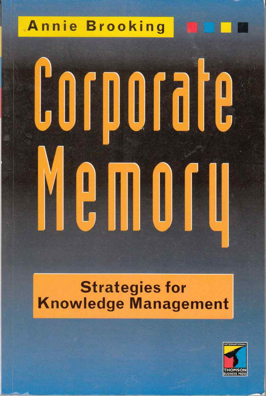 Image for Corporate Memory Strategies for Knowledge Management
