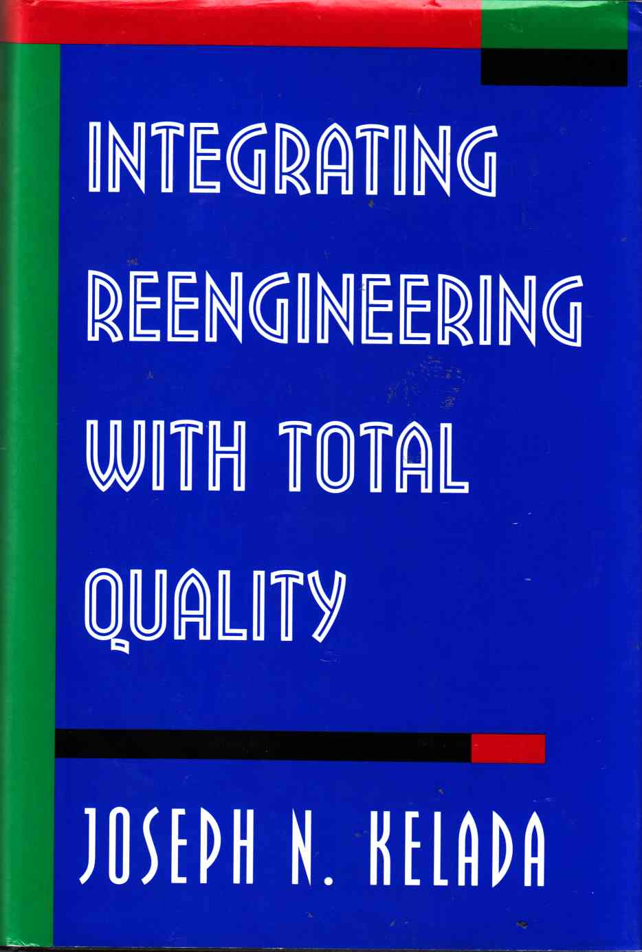 Image for Integrating Reengineering with Total Quality