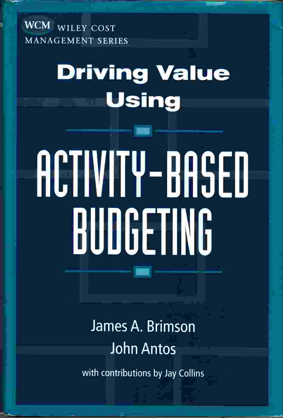 Image for Driving Value Using Activity-Based Budgeting