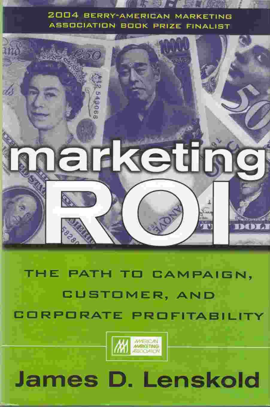 Image for Marketing ROI:  The Path to Campaign, Customer, and Corporate Profitability