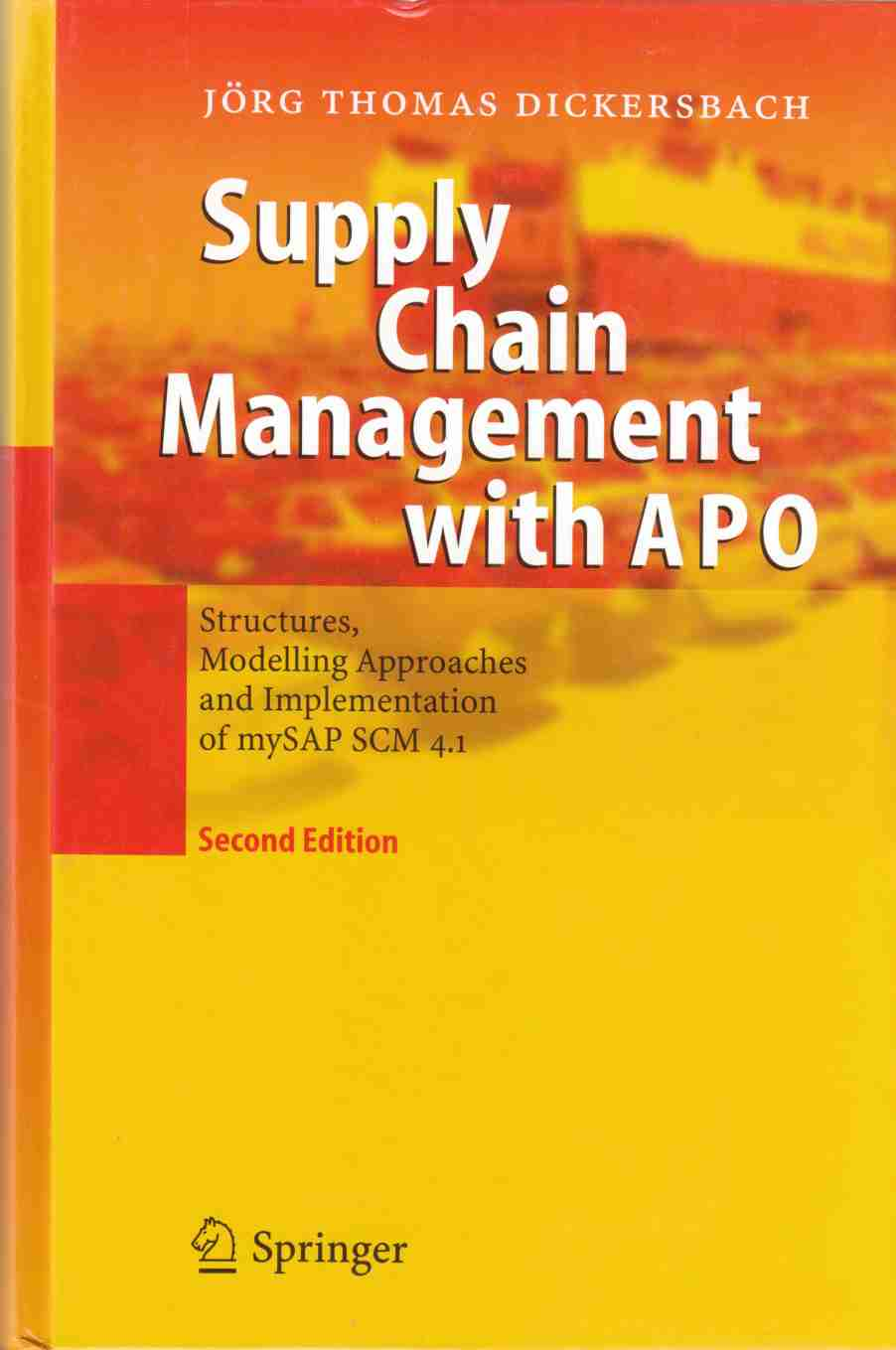 Image for Supply Chain Management with APO:  Structures, Modelling Approaches and Implementation of Mysap SCM 4.1 Second Edition