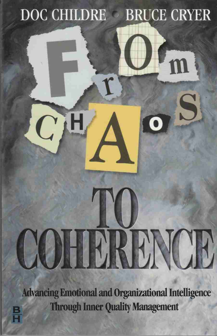 Image for From Chaos to Coherence Advancing Emotional and Organizational Intelligence through Inner Quality Management