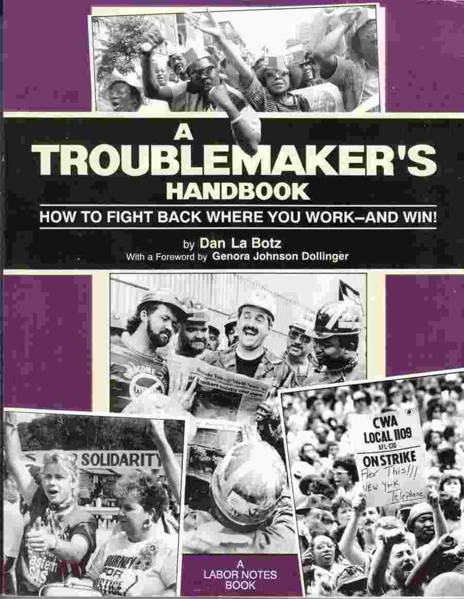 Image for A Troublemaker's Handbook How to Fight Back Where You Work - and Win