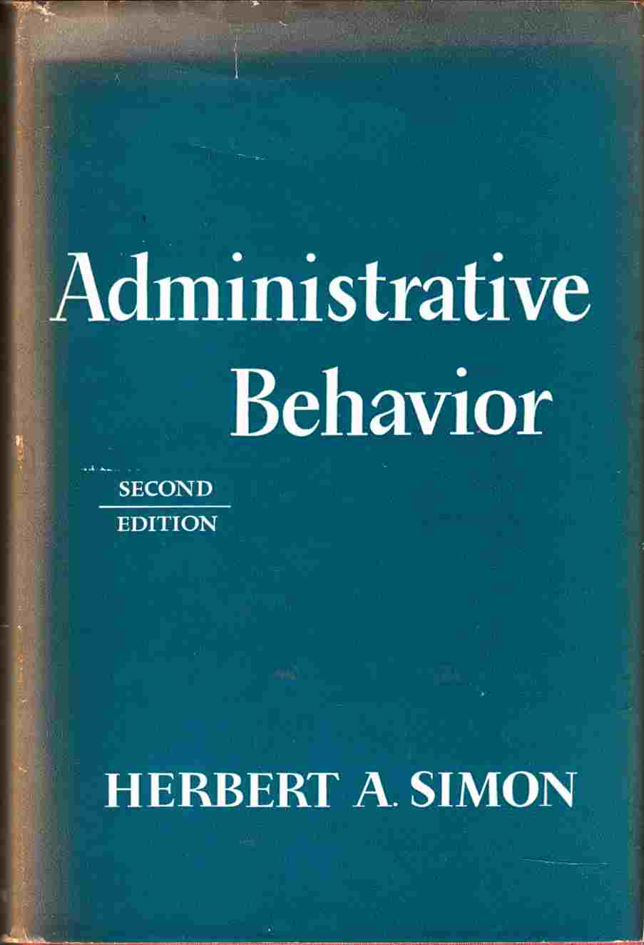 Image for Administrative Behaviour Second Edition A Study of the Decision-Making Process in Administrative Organization
