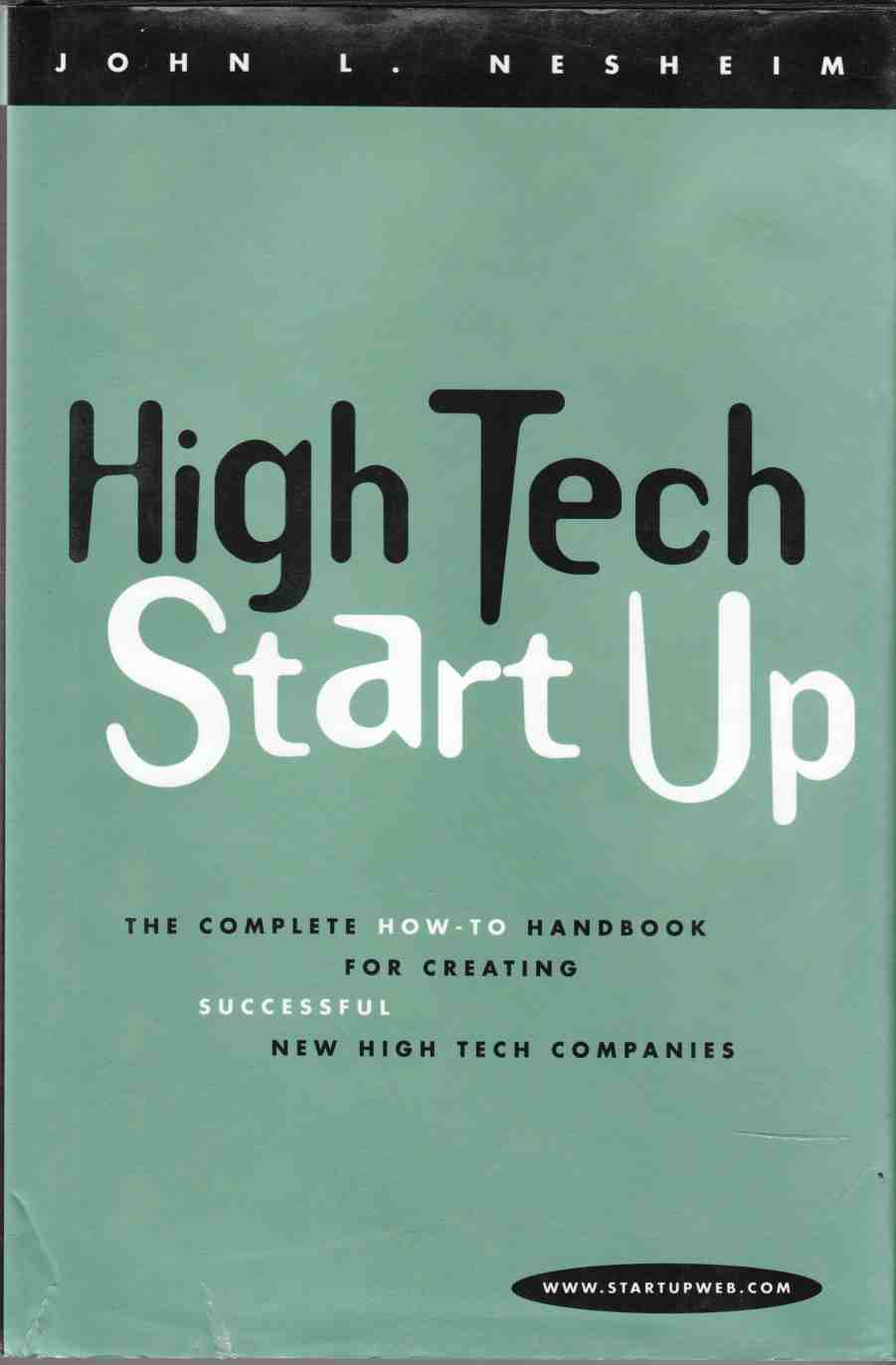 Image for High Tech Start Up The Complete How-To Handbook for Creating Successful High Tech Companies