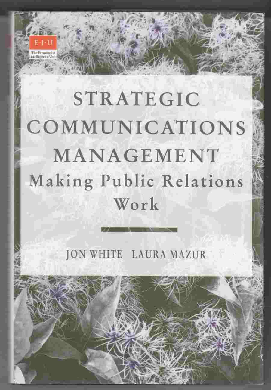 Image for Strategic Communications Management Making Public Relations Work