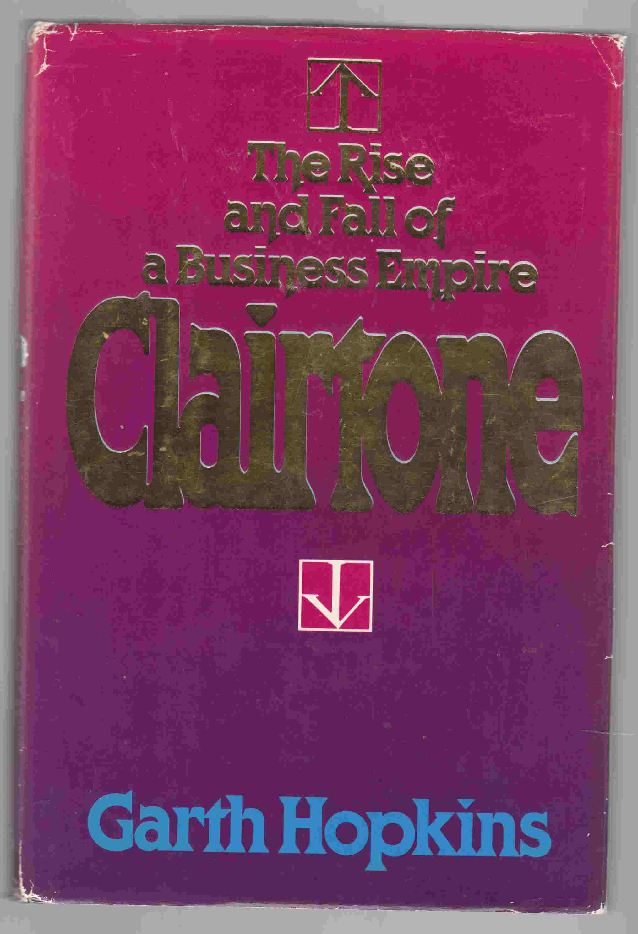 Image for Clairtone The Rise and Fall of a Business Empire