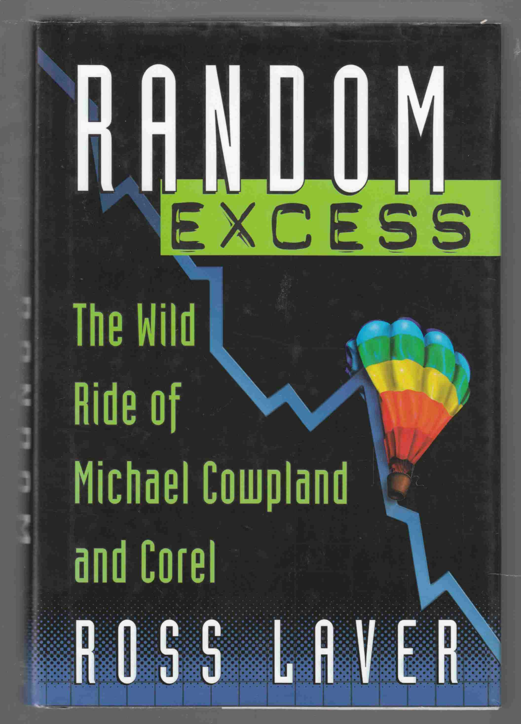 Image for Random Excess The Wild Ride of Michael Cowpland and Corel
