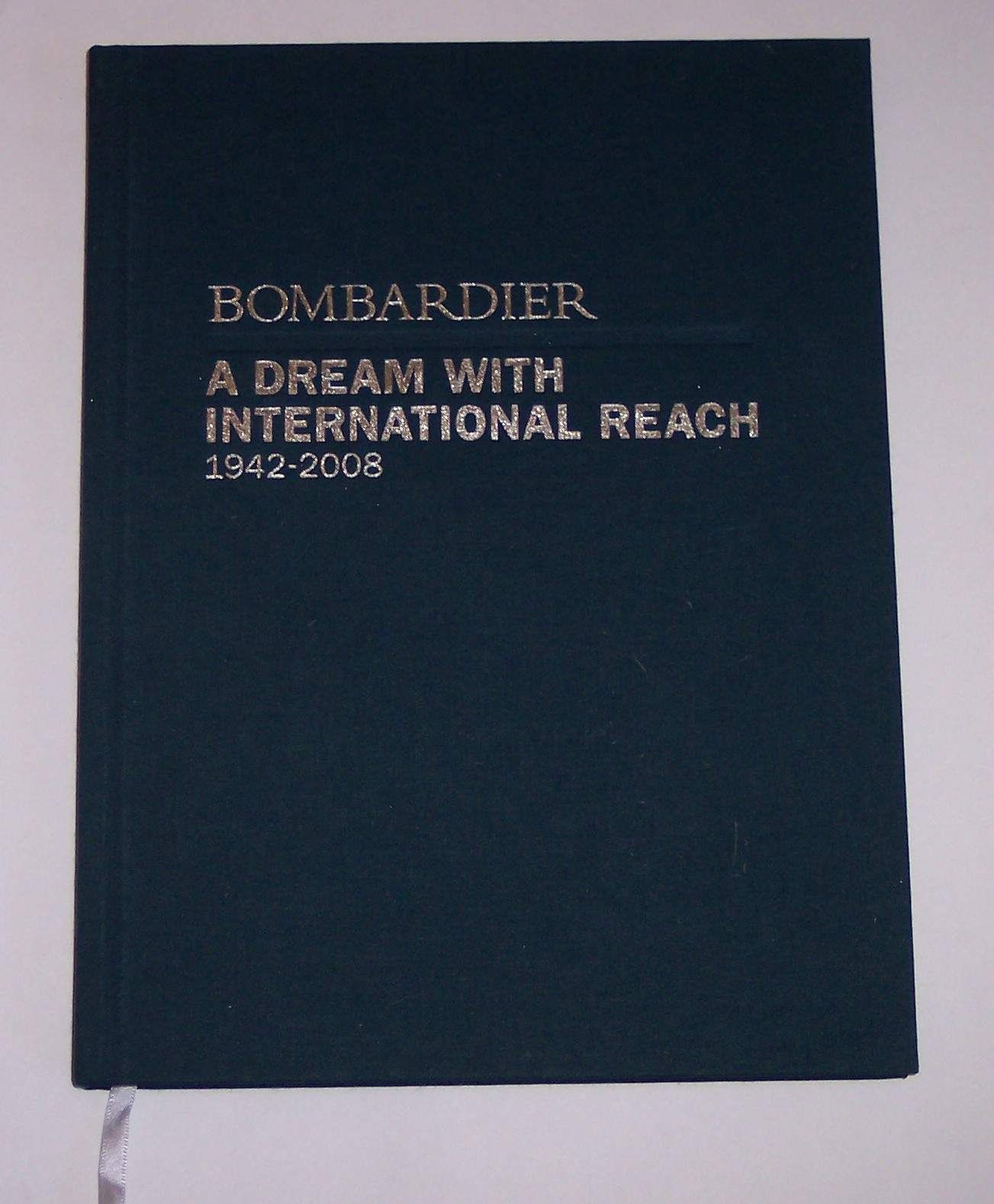 Image for Bombardier A Dream with International Reach 1942 - 2008