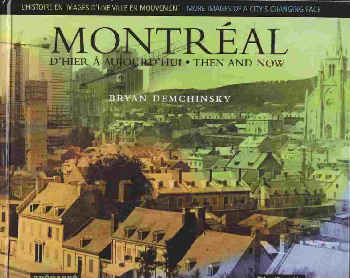Image for Montreal d'Hier a Aujourd'hui (Montreal Then and Now) : D'autres Images du Visage Changeant d'une Ville (More Images of a City's Changing Face)
