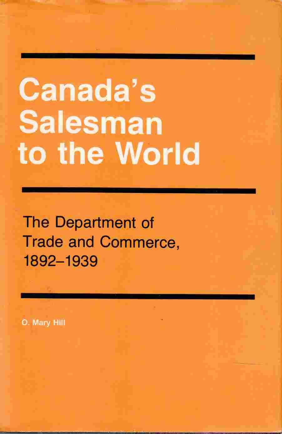 Image for Canada's Salesman to the World : The Department of Trade and Commerce (Canadian Public Administration Ser.)