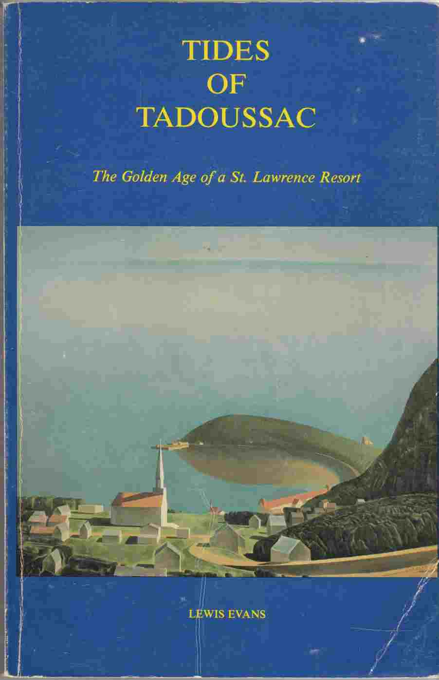 Image for Tides of Tadoussac : The Golden Age of a St. Lawrence River Resort