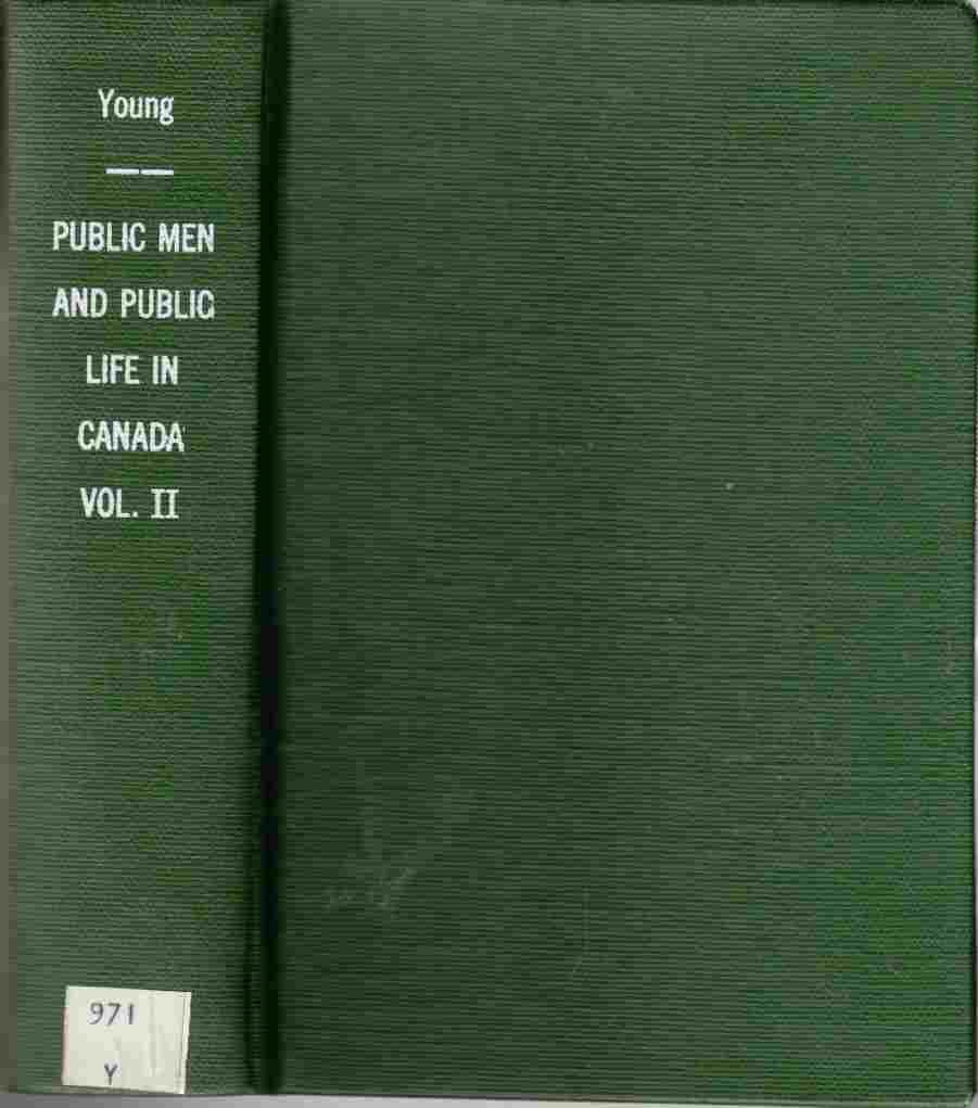 Image for Public Men and Public Life in Canada: The Story of the Canadian Confederacy Vol. II