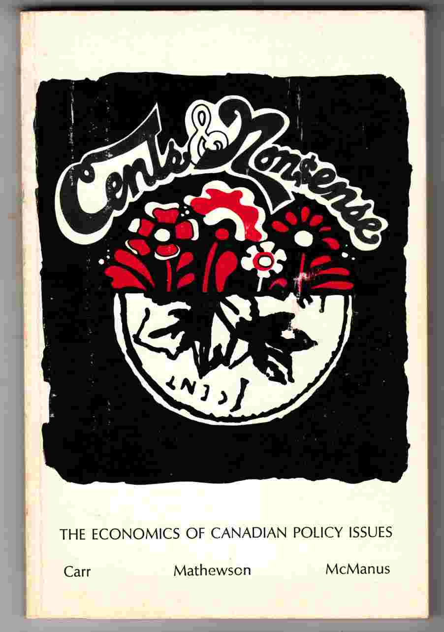 Image for Cents and Nonsense: The Economics of Canadian Policy Issues
