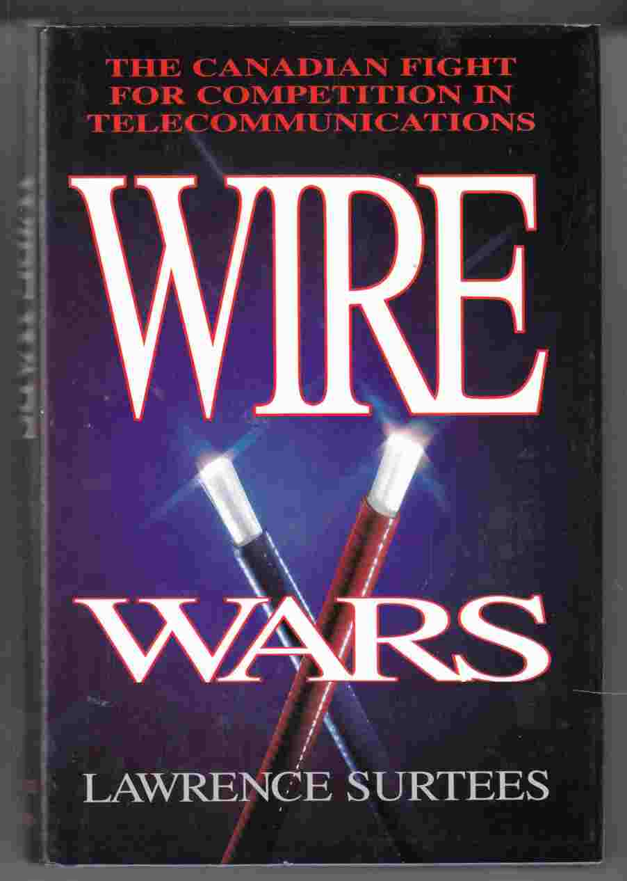 Image for Wire Wars: The Canadian Fight for Competition in Telecommunications