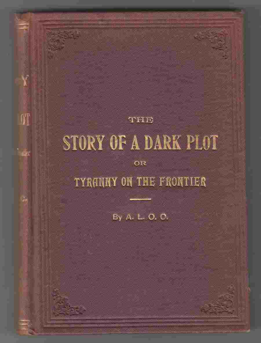 Image for The Story of a Dark Plot  or, Tyranny on the Frontier