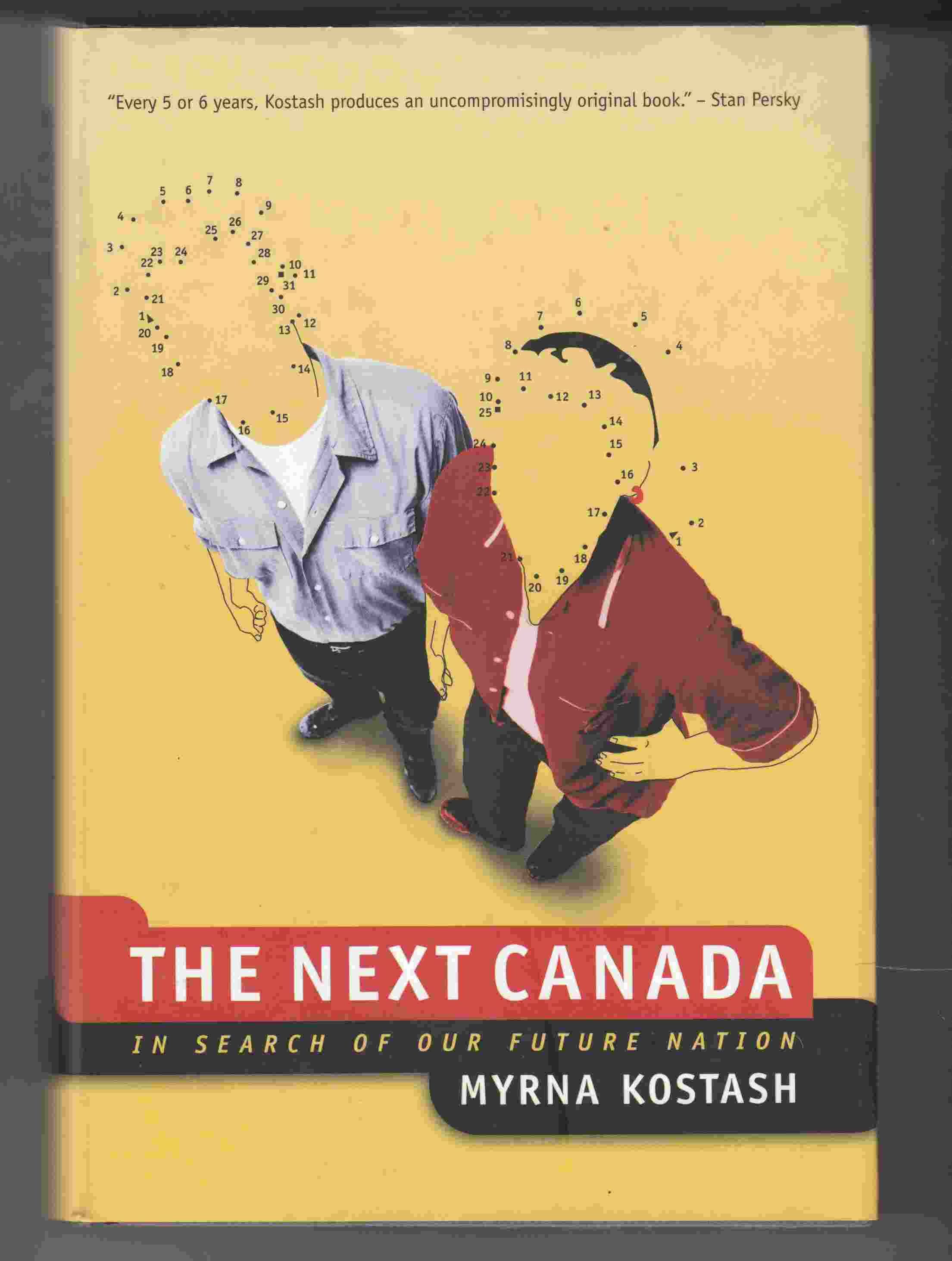 Image for The Next Canada: In Search of Our Future Nation