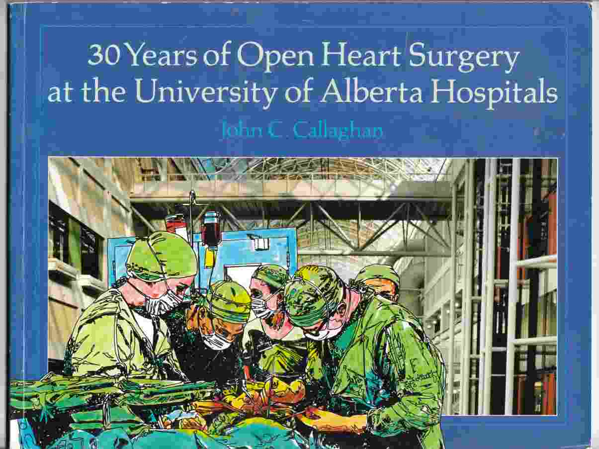 Image for 30 Years of Open Heart Surgery at the University of Alberta Hospitals