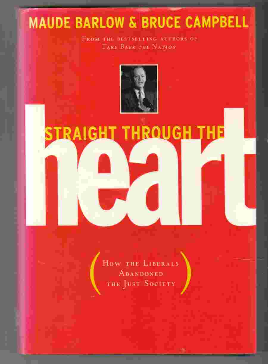 Image for Straight through the Heart: How the Liberals Abandoned the Just Society