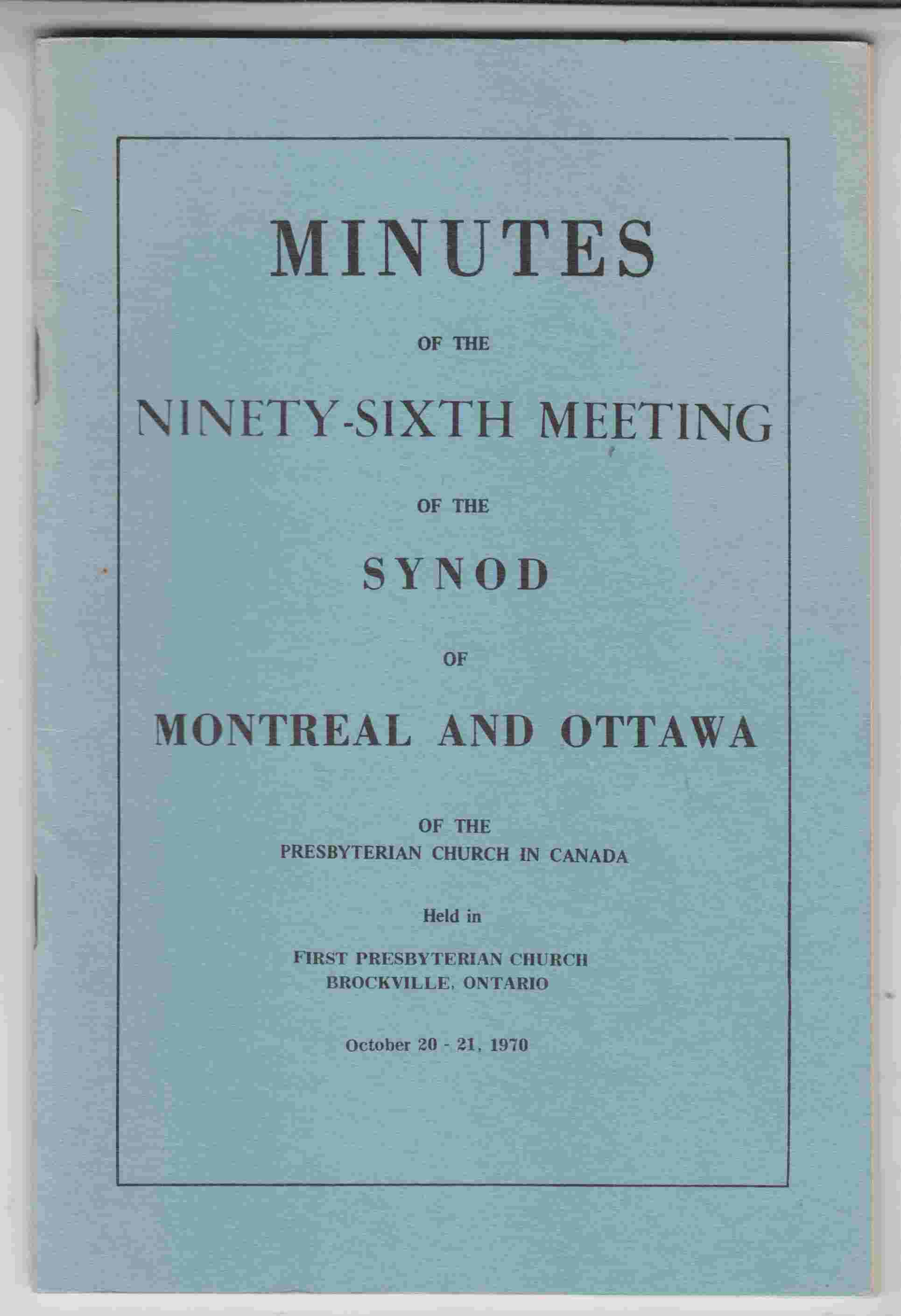 Image for Minutes of the Ninety-Sixth Meeting of the Synod of Montreal and Ottawa of the Presbyterian Church in Canada