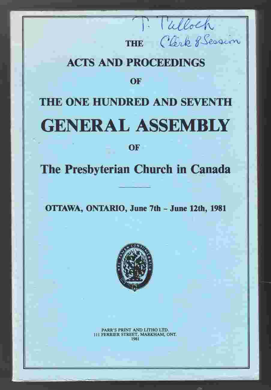Image for The Acts and Proceedings of the One Hundred and Seventh General Assembly of the Presbyterian Church in Canada