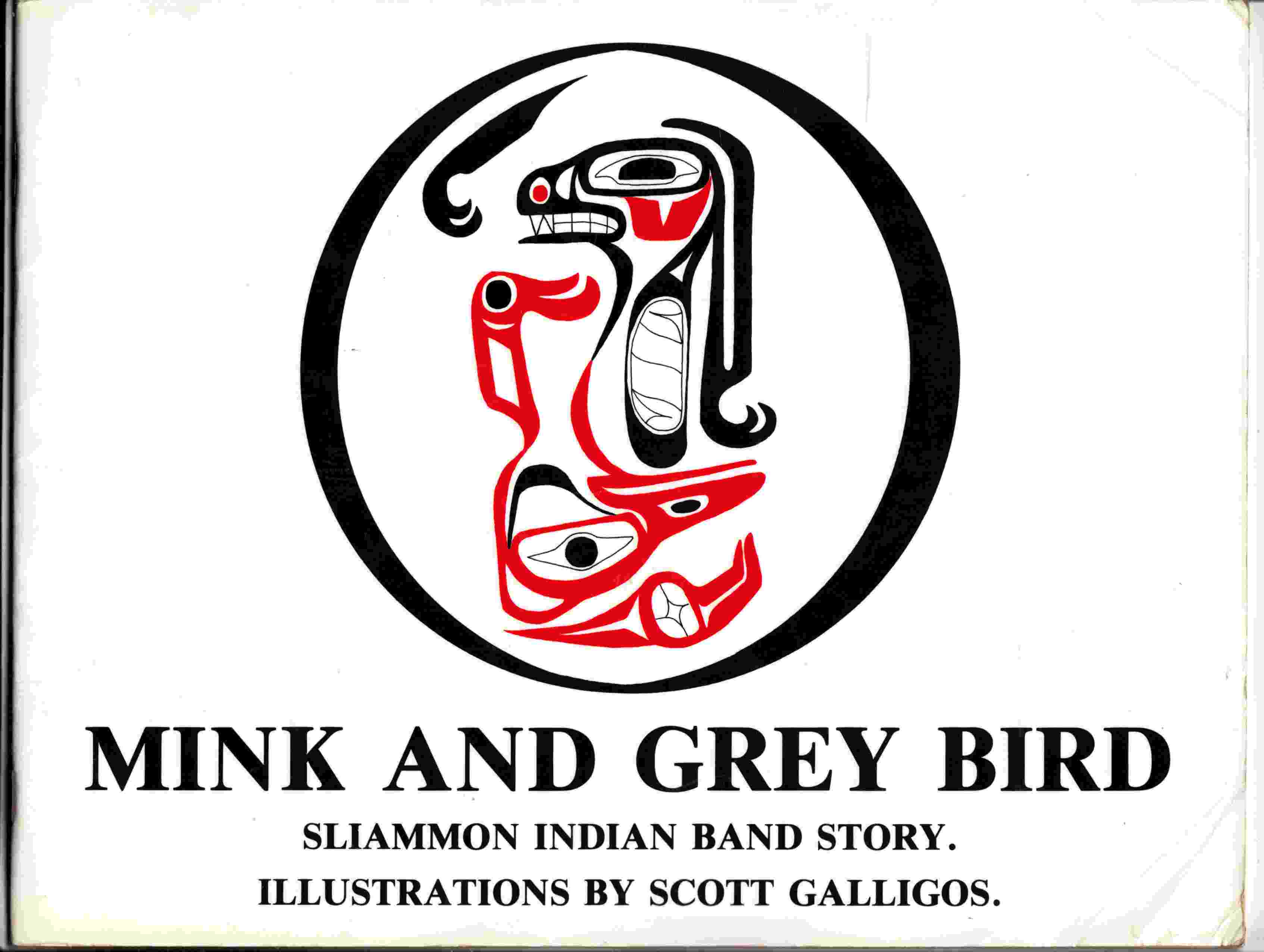 Image for Mink and Grey Bird: Sliammon Indian Band Story