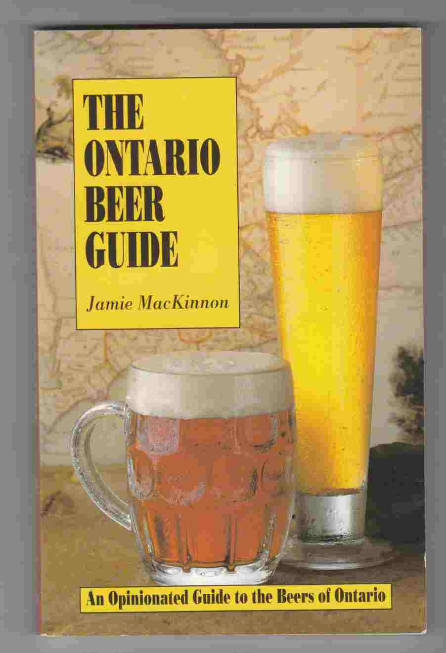 Image for The Ontario Beer Guide: An Opinionated Guide to the Beers of Ontario