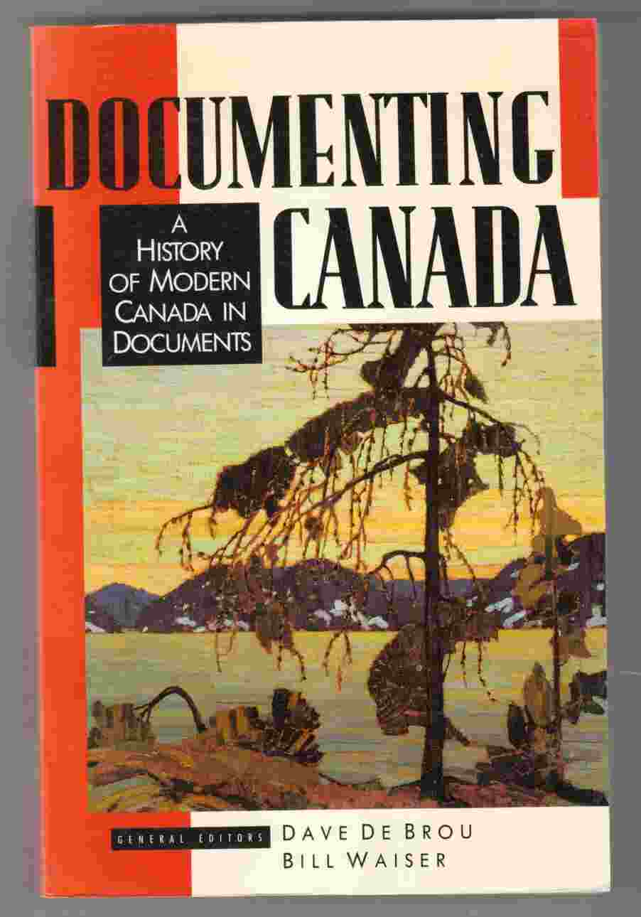 Image for Documenting Canada: A History of Modern Canada in Documents