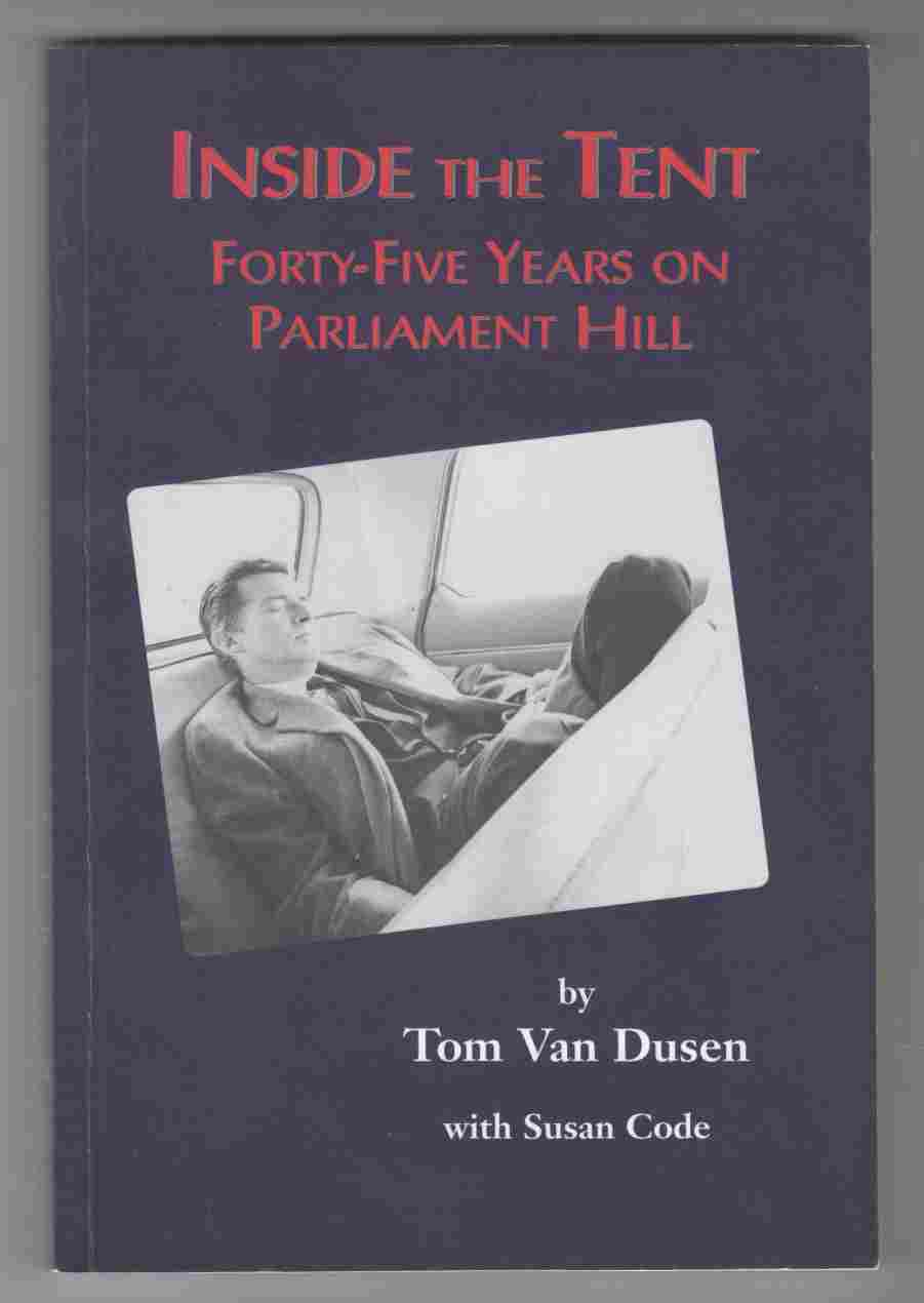 Image for Inside the Tent: Forty-Five Years on Parliament Hill