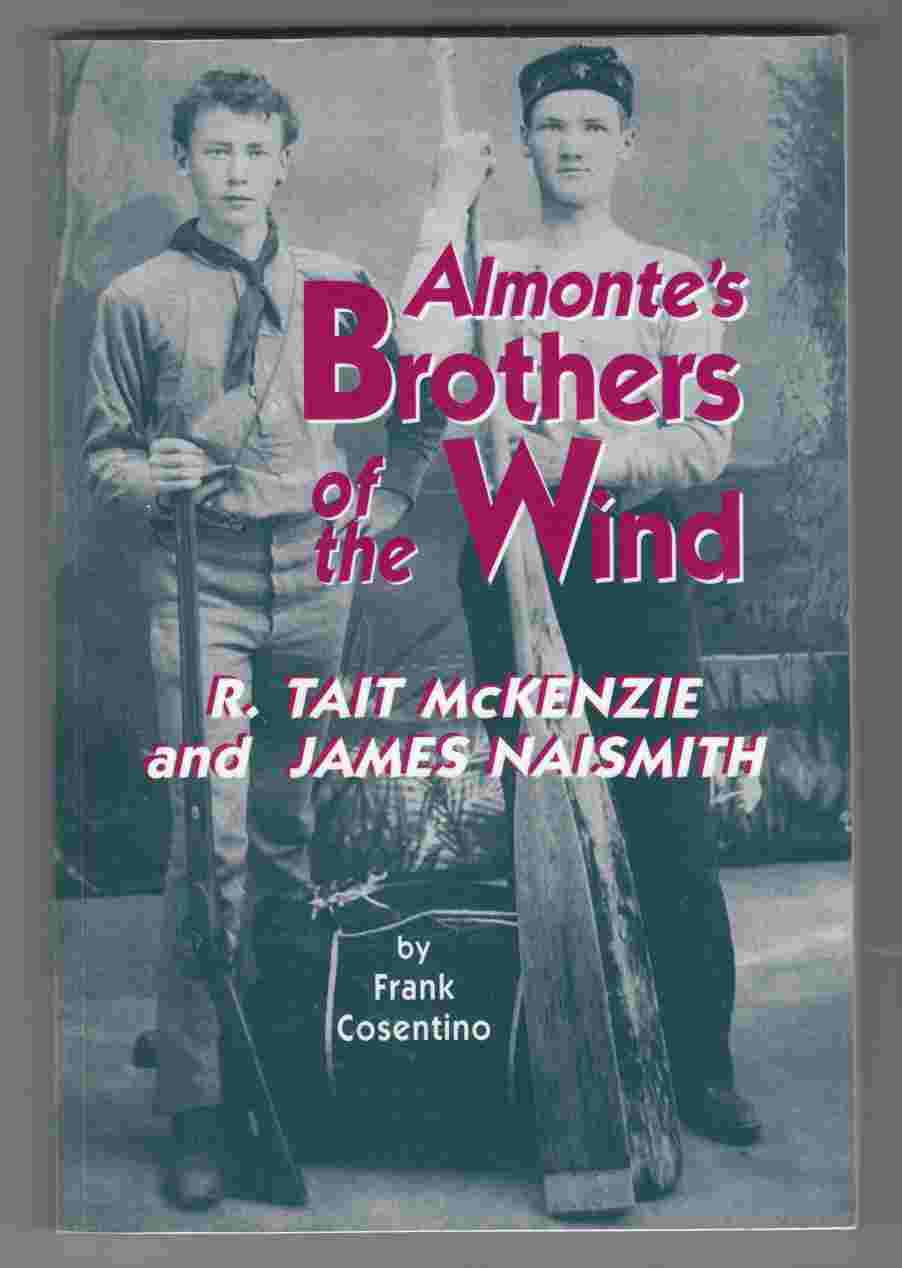 Image for Almonte's Brothers of the Wind: R. Tait McKenzie and James Naismith