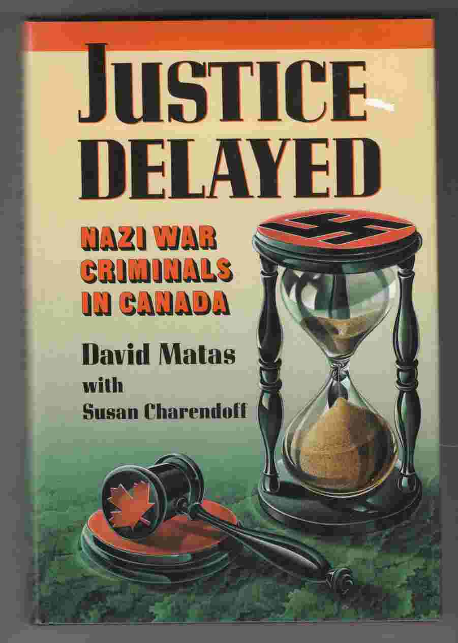 Image for Justice Delayed: Nazi War Criminals in Canada