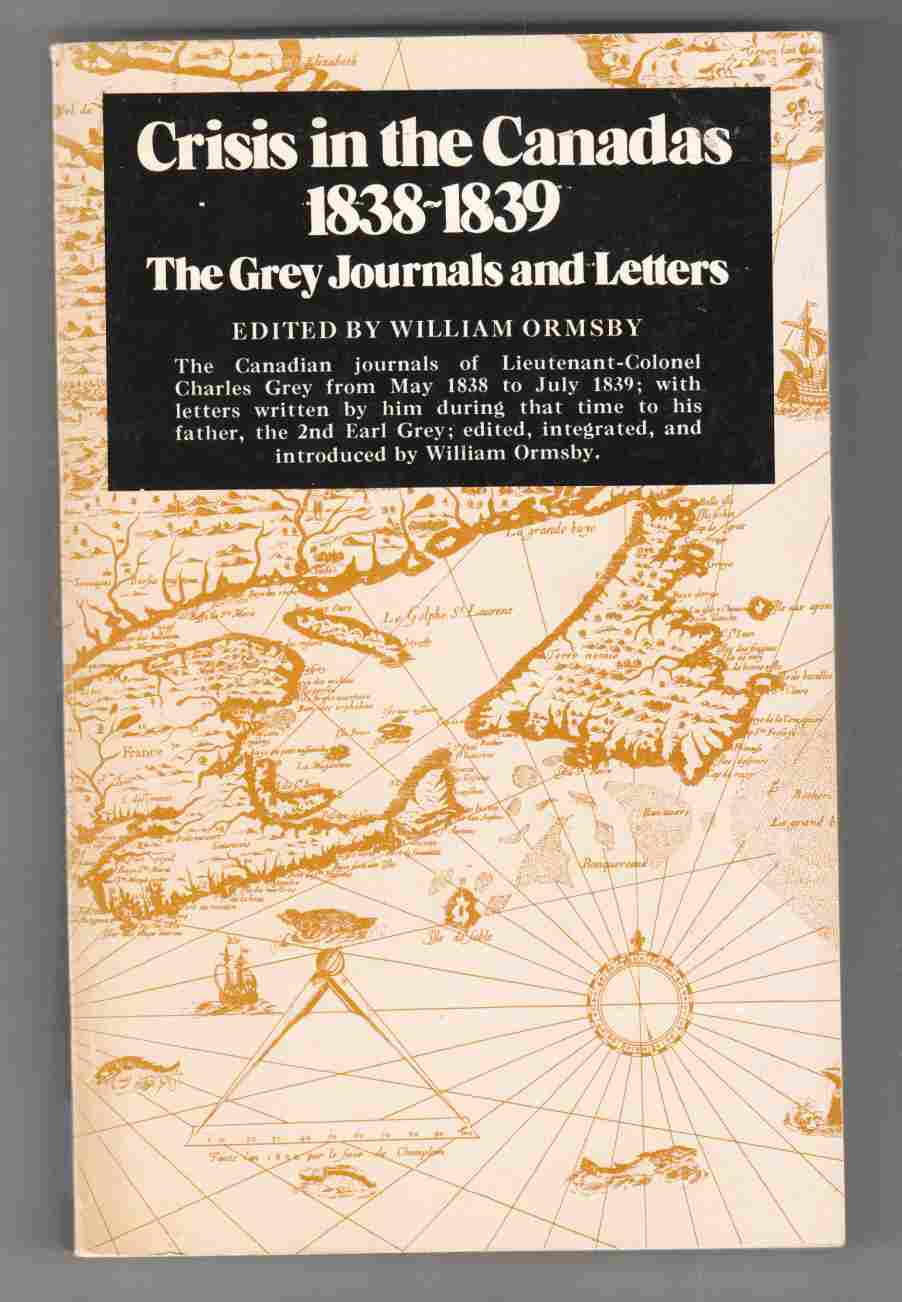 Image for Crisis in the Canadas 1838 - 1839 The Grey Journals and Letters