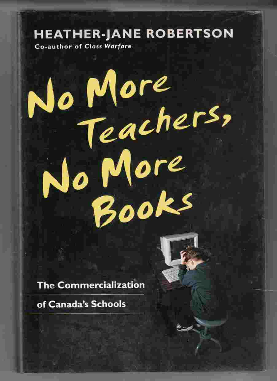 Image for No More Teachers, No More Books The Commercialization of Canada's Schools
