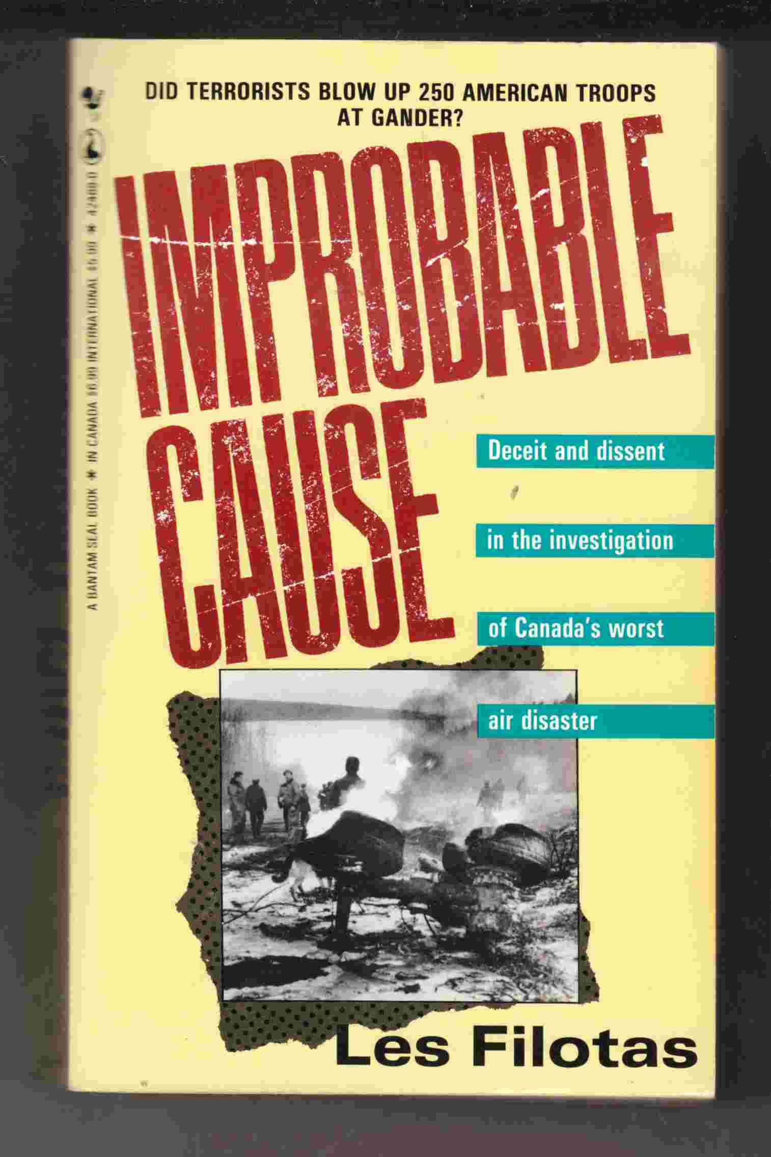Image for Improbable Cause Dissent and Deceit in the Investigation of Canada's Worst Air Disaster