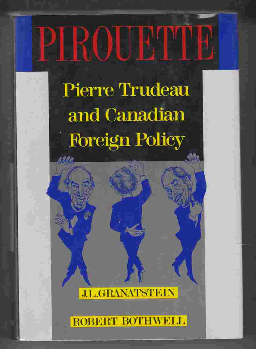 Image for Pirouette Pierre Trudea and Canadian Foreign Policy